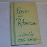 Love and Roberta a novel by Lynn Doyle 1951 hardback book